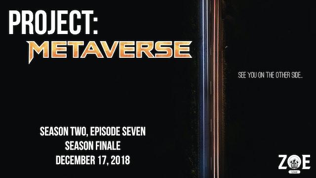 Project: Metaverse S02 E07   Showdown