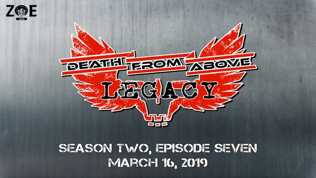 Death From Above: Legacy S02 E07 | Fo...