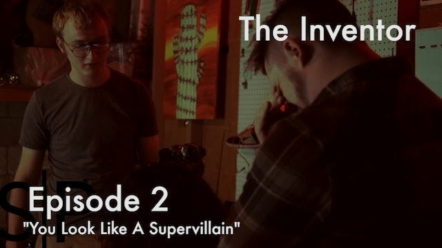 The Inventor Ep. 2 - You Look Like a Supervillain