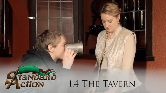 Standard Action: S1E4 - The Tavern