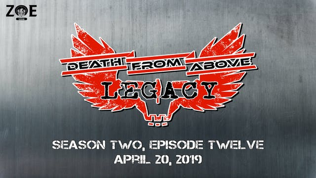 Death From Above: Legacy S02 E12 | Ho...