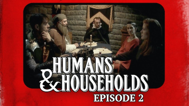 Humans & Households: Episode 2