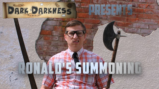 Dark Darkness – Ronald's Summoning