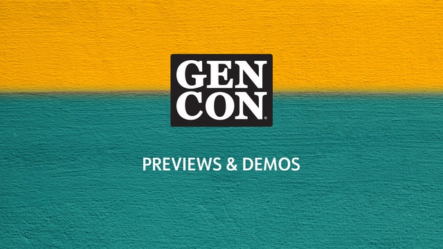 Gen Con Previews & Demos