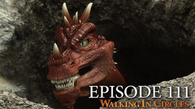 Walking In Circles S1E11: Let Sleeping Dragons Lie
