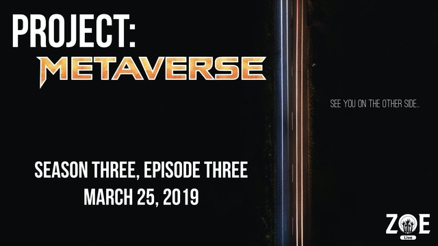 Project: Metaverse S03 E03   One Way Out