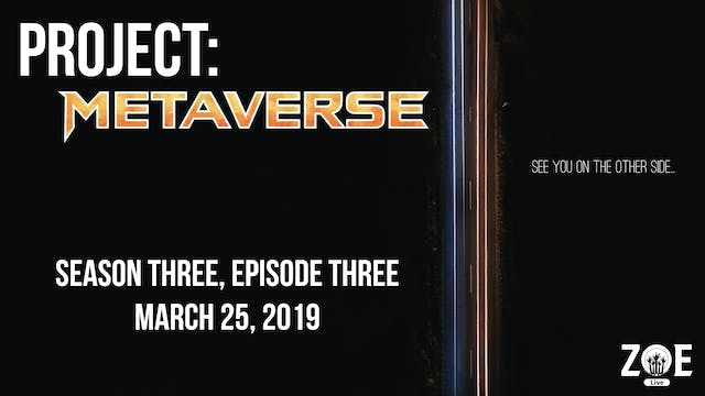 Project: Metaverse S03 E03 | One Way Out