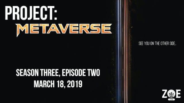 Project: Metaverse S03 E02 | No Good
