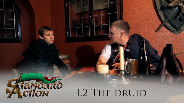 Standard Action: S1E2 - The Druid