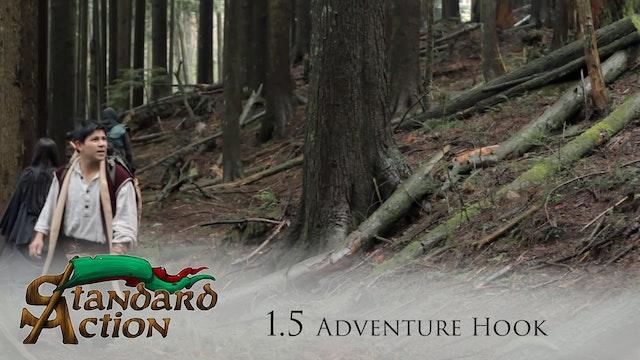 Standard Action: S1E5 - Adventure Hook