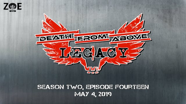 Death From Above: Legacy S02 E14 | Di...
