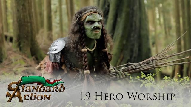 Standard Action: S1E9 - Hero Worship