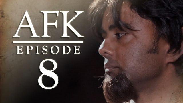 AFK  The Webseries - Episode 8 - IRL