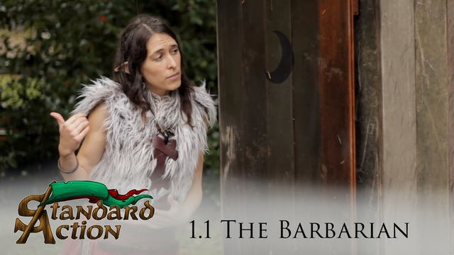 Standard Action: S1E1 - The Barbarian