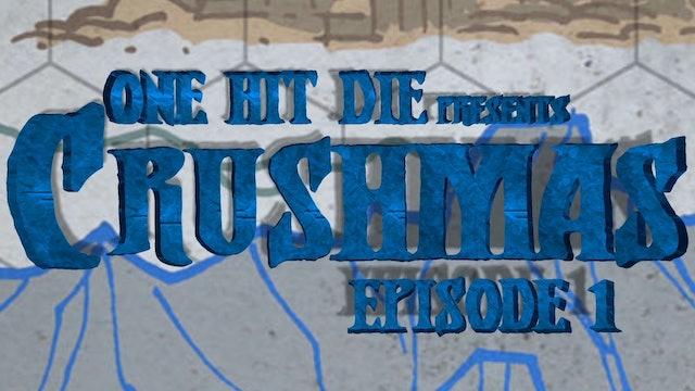 One Hit Die: Crushmas E1