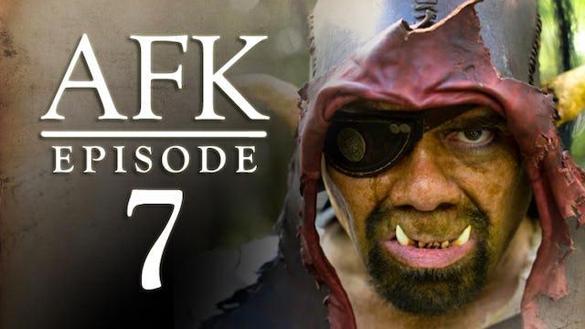 AFK  The Webseries - Episode 7 - OOE