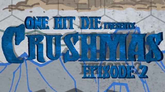 One Hit Die: Crushmas E2