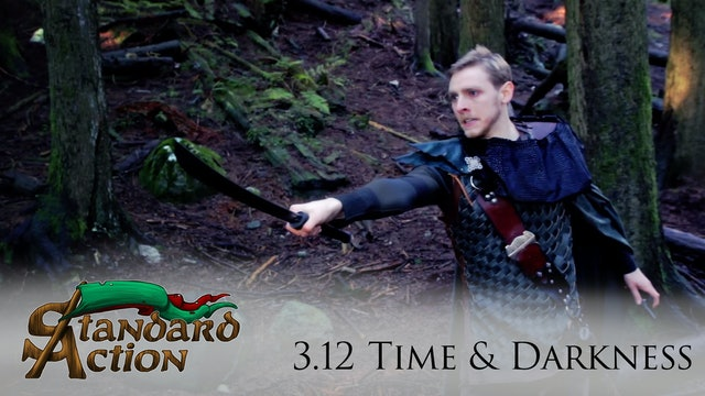 Standard Action: S3E12 - Time and Darkness