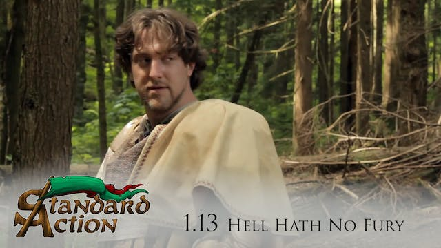 Standard Action: S1E13 - Hell Hath No...