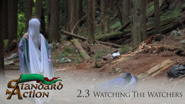 Standard Action: S2E3 - Watching the Watchers