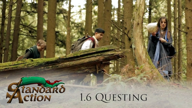 Standard Action: Episode 6 - Questing