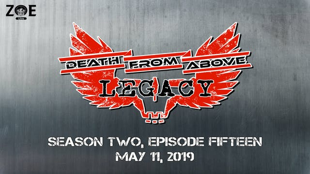 Death From Above: Legacy S02 E15 | Sp...
