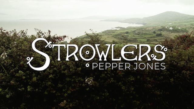 """Strowlers Pepper Jones: Episode 1 """"The Traveler"""""""