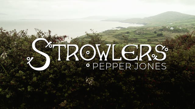 "Strowlers Pepper Jones: Episode 1 ""The Traveler"""