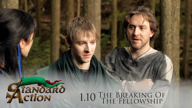 Standard Action:S1E10 - Breaking of the Fellowship