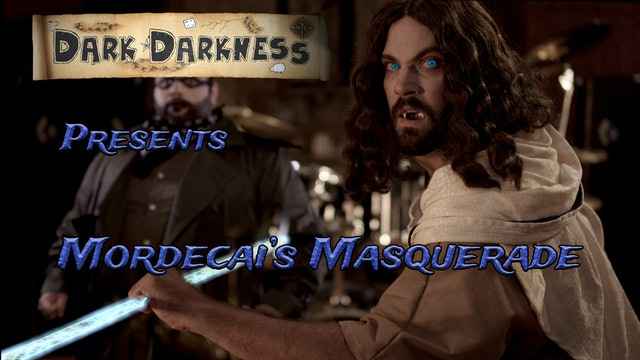 Dark Darkness S0E2 – Mordecai's Masquerade