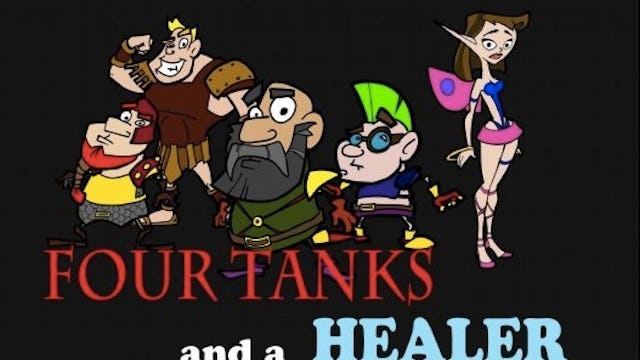 4 TANKS AND A HEALER