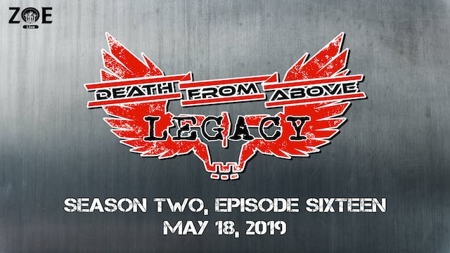 Death From Above: Legacy S02 E16 | Ki...