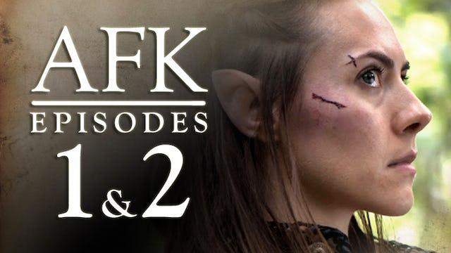 AFK The Webseries - Episode 1 & 2 - Pilot