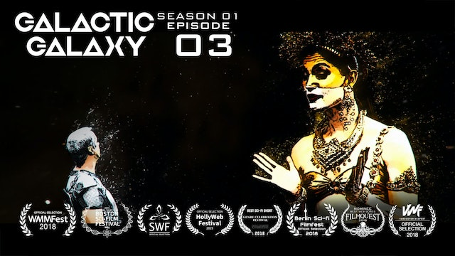 """Galactic Galaxy Episode 3: """"The Interplanetary Federation Female Force"""""""