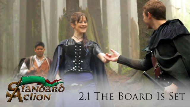 Standard Action: S2E1 - The Board is Set