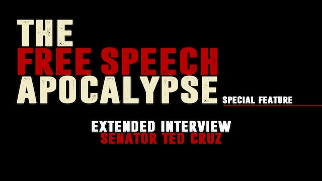 """Senator Ted Cruz - Extended Interview"" - The Free Speech Apocalypse - Special Feature #5"