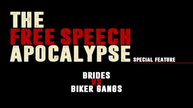 """Brides vs. Biker Gangs"" - The Free Speech Apocalypse - Special Feature #1"