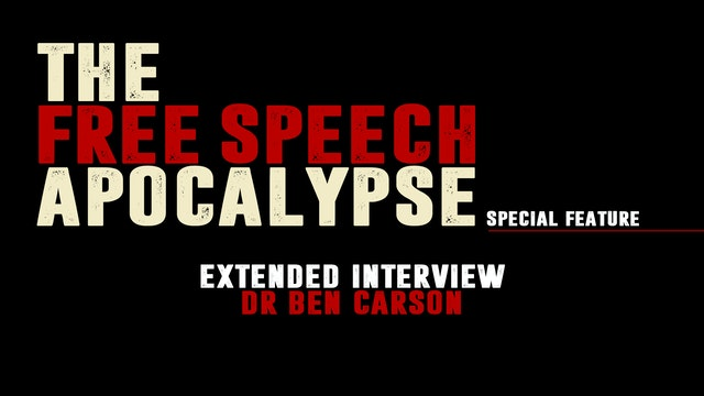 """Dr. Ben Carson - Extended Interview"" - The Free Speech Apocalypse - Special Feature #4"