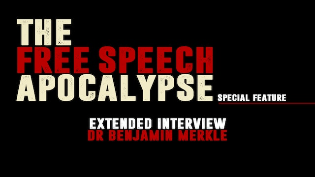 """Dr. Benjamin Merkle - Extended Interview"" - The Free Speech Apocalypse - Special Feature #6"