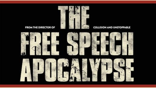 THE FREE SPEECH APOCALYPSE - FEATURE PRESENTATION