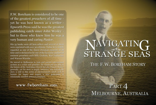 NAVIGATING STRANGE SEAS - The F.W. Boreham Story, Part 4
