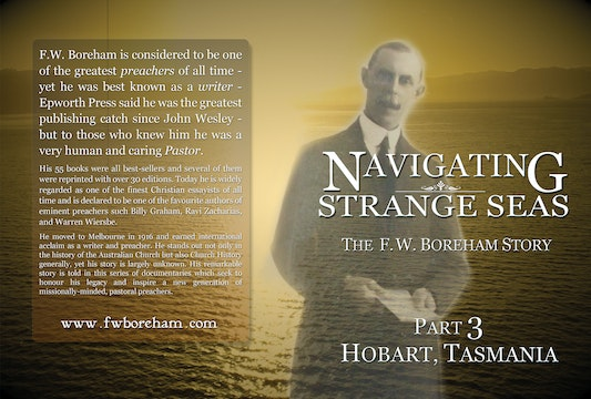 NAVIGATING STRANGE SEAS, The Dr. F. W. Boreham Story, Episode 3, Hobart