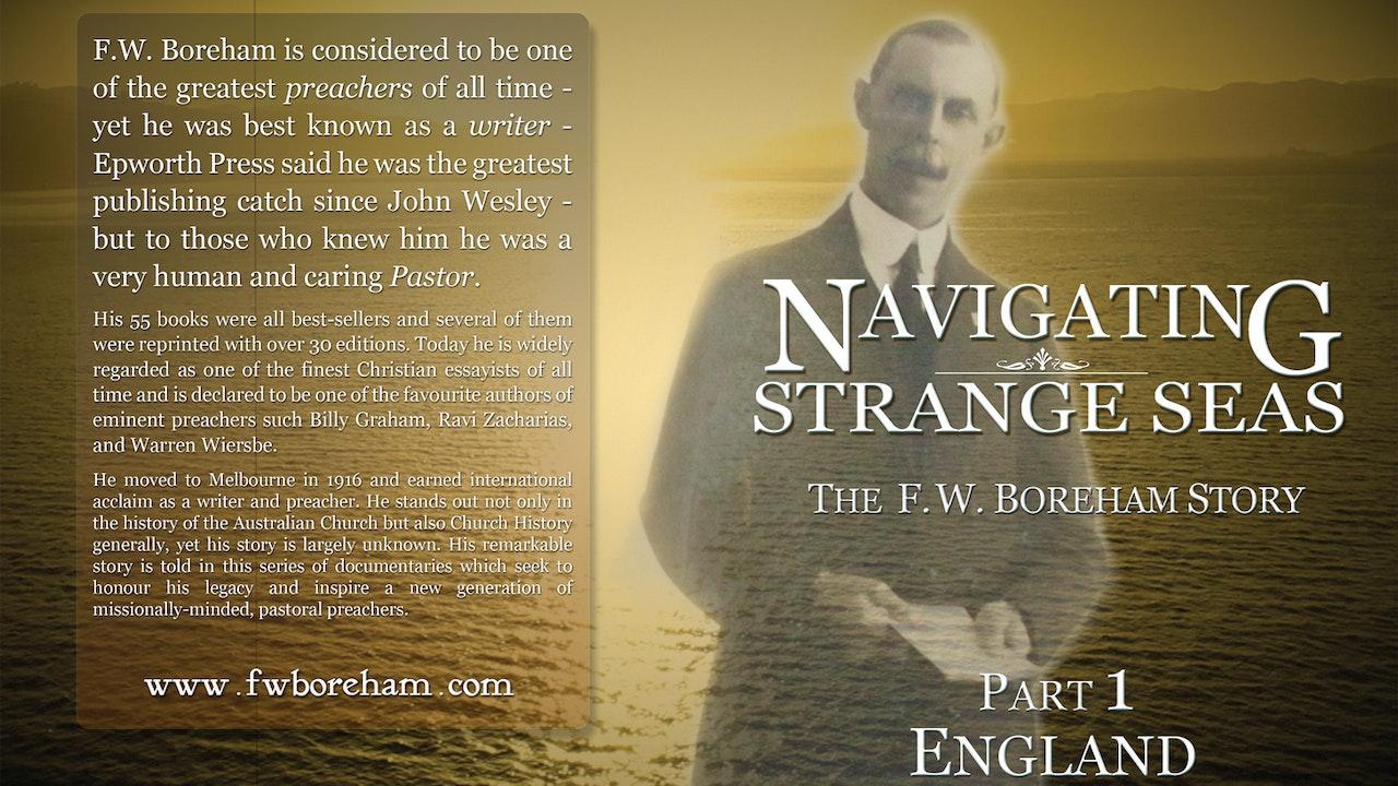 NAVIGATING STRANGE SEAS, The Dr. F. W. Boreham Story, Episode 1, England