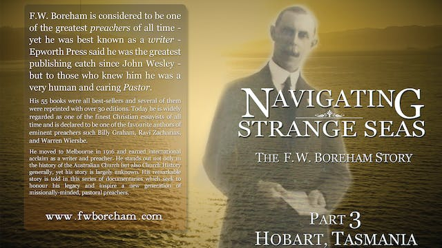 NAVIGATING STRANGE SEAS - The F.W. Boreham Story, Part 3, Hobart