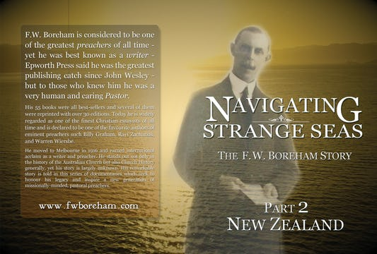 NAVIGATING STRANGE SEAS, The Dr. F. W. Boreham Story, Episode 2, New Zealand