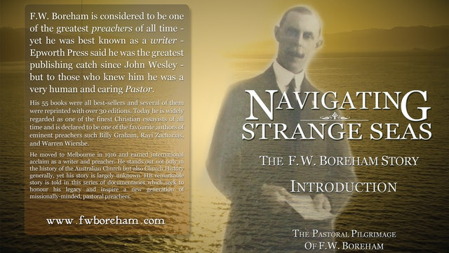 NAVIGATING STRANGE SEAS - Introducing The F.W. Boreham Story