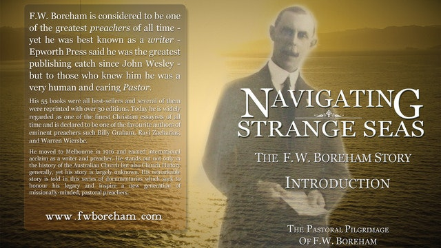 NAVIGATING STRANGE SEAS - Introducing The F.W. Boreham Story