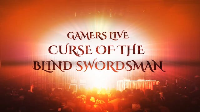 Gamers Live: Curse of the Blind Swordsman (2015)