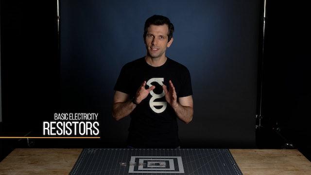 08. INTRO TO ELECTRONIC CIRCUITS - RESISTORS