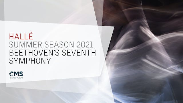 Watch Now: Summer Season 2021 - Beethoven's Seventh Symphony